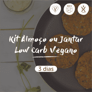 Kit Almoço ou Jantar Low Carb Vegano | 3 dias