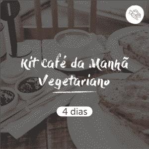 Kit Café da Manhã Vegetariano | 4 dias